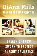The Breach of Trust / Sworn to Protect / Pursuit of Justice (Call Of Duty Series) eBook