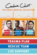 Trauma Plan / Rescue Team / Life Support (Grace Medical Series) eBook