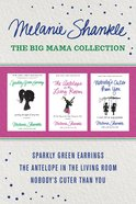 Big Mama Collection: The Sparkly Green Earrings / the Antelope in the Living Room / Nobody's Cuter Than You eBook