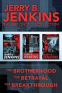 The Brotherhood / the Betrayal / the Breakthrough (Precinct 11 Series) eBook