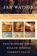 Troublesome Creek / Willow Springs / Torrent Falls (Troublesome Creek Series) eBook