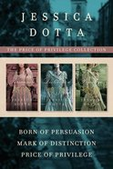 The Born of Persuasion / Mark of Distinction / Price of Privilege (Price Of Privilege Series) eBook
