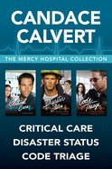 The Critical Care / Disaster Status / Code Triage  (Mercy Hospital Series) eBook