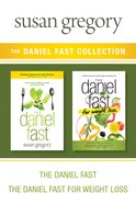 Daniel Fast Collection: The the Daniel Fast / the Daniel Fast For Weight Loss eBook