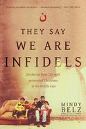 They Say We Are Infidels eBook