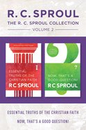 R.C. Sproul Collection Volume 2: The Essential Truths of the Christian Faith / Now, That's a Good Question! eBook