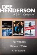 Dee Henderson 3in1 Collection: The Witness / Before I Wake / Kidnapped eBook