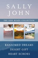 The Ransomed Dreams / Desert Gift / Heart Echoes (Side Roads Series) eBook
