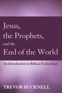 Jesus, the Prophets, and the End of the World eBook