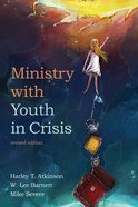 Ministry With Youth in Crisis, Revised Edition eBook
