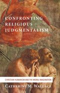 Confronting Religious Judgmentalism (#04 in Confronting Fundamentalism Series) eBook