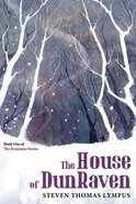 The House of Dunraven (#01 in The Benjamin Stories Series) eBook