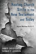 Healing Church Strife in the New Testament and Today eBook