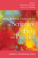 Oral-Scribal Dimensions of Scripture, Piety, and Practice eBook