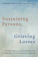 Sustaining Persons, Grieving Losses eBook