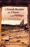A Greek Reader For Chase and Phillips: Selections From Antiquity eBook
