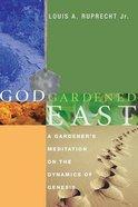 God Gardened East eBook