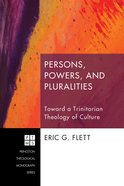 Persons, Powers, and Pluralities (Princeton Theological Monograph Series) eBook