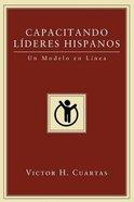 Capacitando Lideres Hispanos: Un Modelo En L'nea eBook