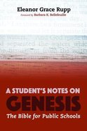A Student's Notes on Genesis: The Bible For Public Schools eBook