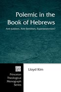 Polemic in the Book of Hebrews eBook