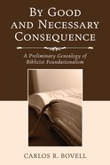 By Good and Necessary Consequence eBook