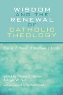 Wisdom and the Renewal of Catholic Theology eBook