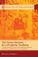 The Future Horizon For a Prophetic Tradition eBook
