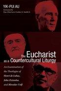 The Eucharist as a Countercultural Liturgy eBook