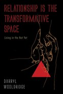 Relationship is the Transformative Space eBook