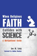 When Religious Faith Collides With Science eBook