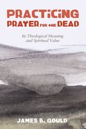 Practicing Prayer For the Dead eBook