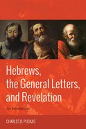 Hebrews, the General Letters, and Revelation eBook
