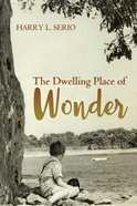The Dwelling Place of Wonder eBook