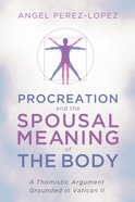 Procreation and the Spousal Meaning of the Body eBook