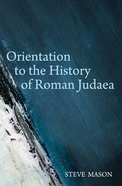 Orientation to the History of Roman Judaea eBook