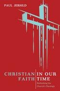 Christian Faith in Our Time eBook
