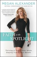 Faith in the Spotlight eBook