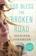 God Bless the Broken Road eBook
