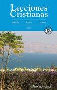 Lecciones Cristianas Libro Del Alumno Trimestre De Primavera 2017 (Lecciones Biblicas Internacionales Series) eBook