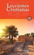 Lecciones Cristianas Libro Del Maestro Trimestre De Verano 2017 (Lecciones Biblicas Internacionales Series) eBook