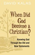 When Did God Become a Christian? eBook