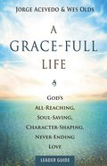 A Grace-Full Life Leader Guide eBook