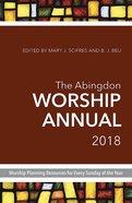 The Abingdon Worship Annual 2018