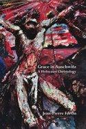 Grace in Auschwitz eBook