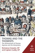 Thomas and the Thomists (Mapping The Tradition Series) eBook