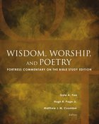 Wisdom, Worship, and Poetry (Fortress Commentary On The Bible Series)