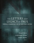 The Letters and Legacy of Paul (Fortress Commentary On The Bible Series)