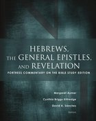 Hebrews, the General Epistles, and Revelation (Fortress Commentary On The Bible Series) eBook