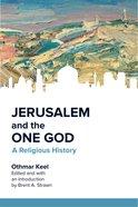Jerusalem and the One God eBook